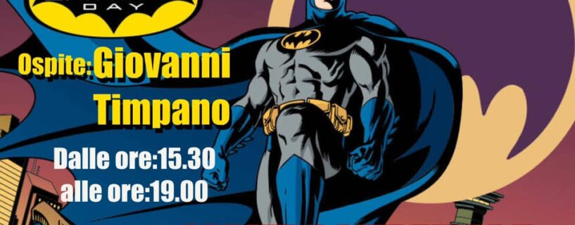 Batman Day 19/09/2020 al Mondo Virtuale Valdagno – Ospite Giovanni Timpano